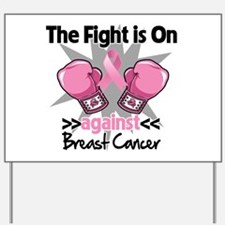 Fight is On Breast Cancer Yard Sign