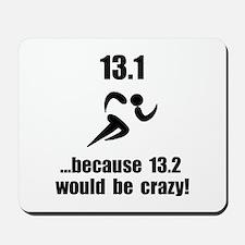 13.1 Run Crazy Mousepad