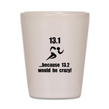 13.1 Run Crazy Shot Glass