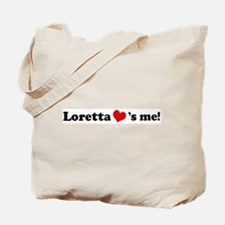 Loretta loves me Tote Bag