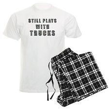 Still Plays With Trucks Pajamas