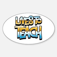 Lives to Teach Oval Decal