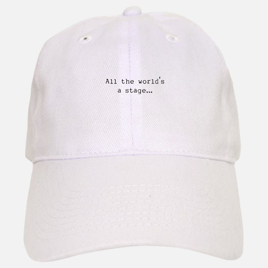 the world's a stage Baseball Baseball Cap