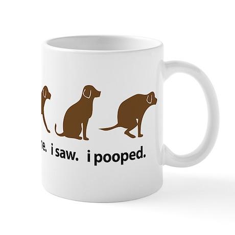 I Came. I Saw. I Pooped Funny Dog Mug