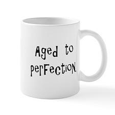 aged to perfection Mug