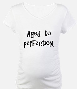 aged to perfection Shirt