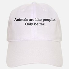 Animals Are Like People only Baseball Baseball Cap