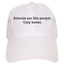 Animals Are Like People only Baseball Cap