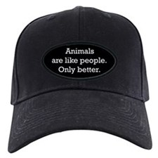 Animals Are Like People only Baseball Hat