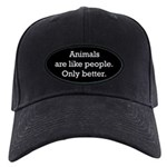 Animals Are Like People only Black Cap