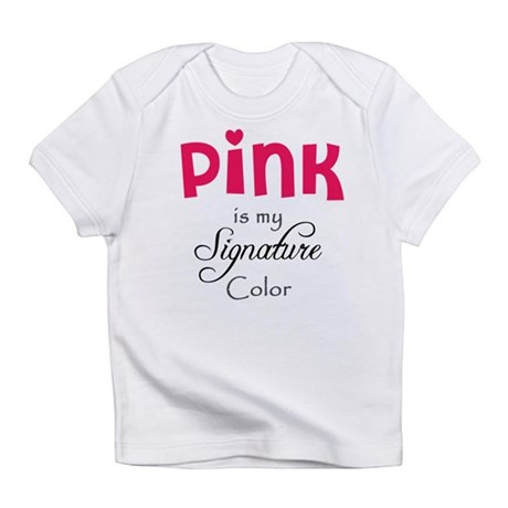 Pink is My Signature Color Infant T-Shirt