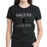 Catholic By Birth, Ninja By C Women's Dark T-Shirt