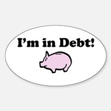 I'm in Debt Oval Decal