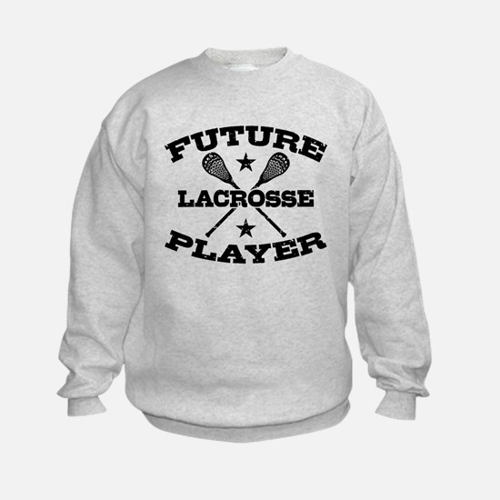 Future Lacrosse Player Sweatshirt