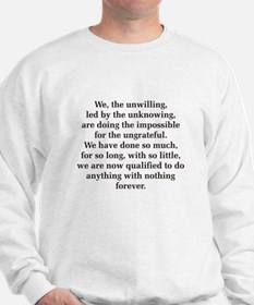 We The Unwilling Sweatshirt
