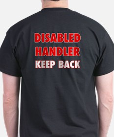 DISABLED HANDLER KEEP BACK T-Shirt