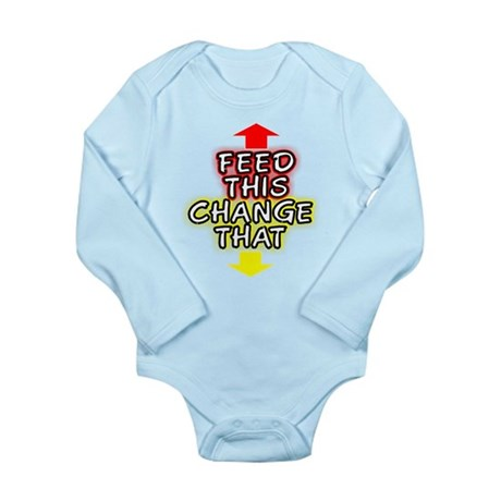 FEED THIS CHANGE THIS SHIRTS Long Sleeve Infant Bo