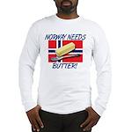 Norway Needs Butter Long Sleeve T-Shirt