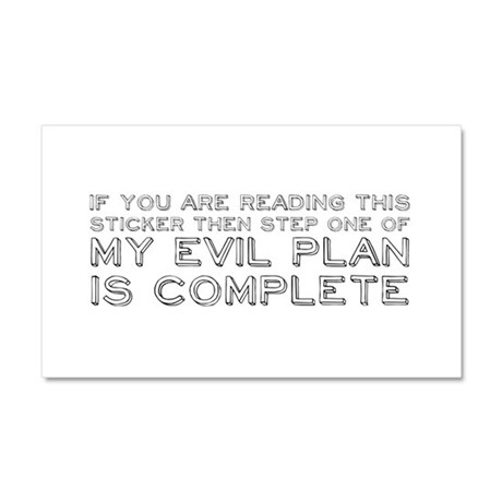 Step One Of My Evil Plan Car Magnet 20 x 12