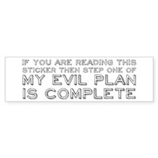 Step One Of My Evil Plan Bumper Sticker