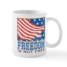 Freedom is Not Free Mug