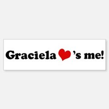 Graciela loves me Bumper Bumper Bumper Sticker