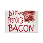 Sir France Is Bacon Rectangle Magnet