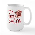 Sir France Is Bacon Large Mug