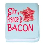 Sir France Is Bacon baby blanket