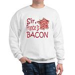 Sir France Is Bacon Sweatshirt