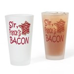 Sir France Is Bacon Drinking Glass