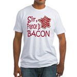 Sir France Is Bacon Fitted T-Shirt