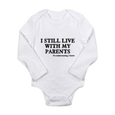 I Still Live With My Parents Long Sleeve Infant Bo