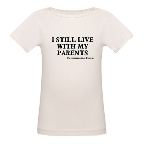 I Still Live With My Parents Organic Baby T-Shirt