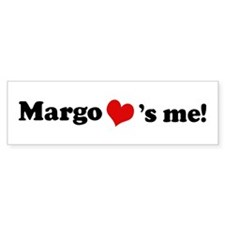 Margo loves me Bumper Bumper Sticker
