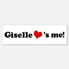 Giselle loves me Bumper Bumper Bumper Sticker