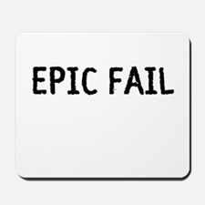 Epic Fail Mousepad