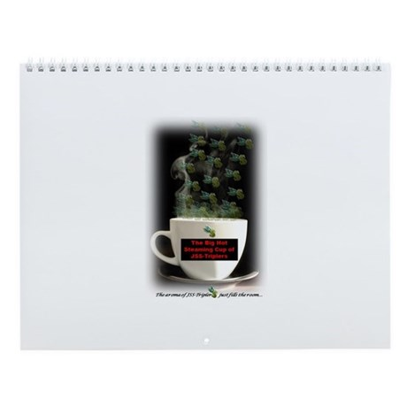 Big Hot Steaming Cup of JSS-Triplers-Wall Calendar
