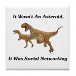 It Was Social Networking Tile Coaster