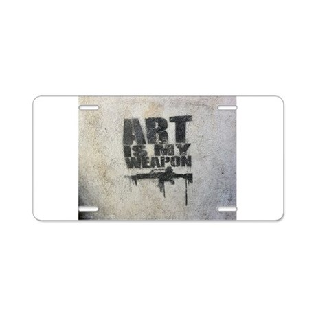 Art is my Weapon Aluminum License Plate