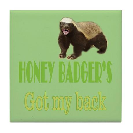 Honey Badger's Got My Back Tile Coaster