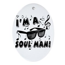 I'm A Soul Man Ornament (Oval)