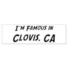 Famous in Clovis Bumper Bumper Sticker