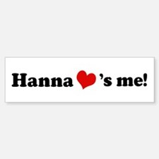 Hanna loves me Bumper Bumper Bumper Sticker