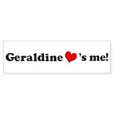 Geraldine loves me Bumper Bumper Sticker