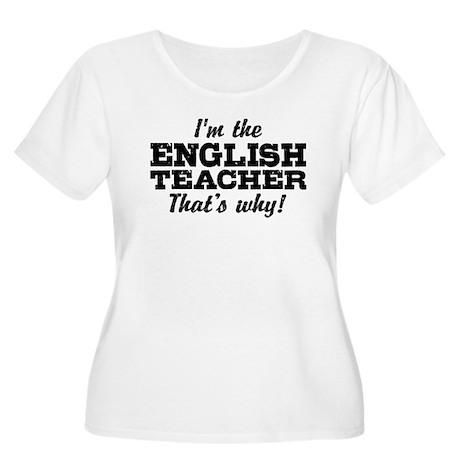 I'm The English Teacher That's Why Women's Plus Si