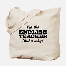 I'm The English Teacher That's Why Tote Bag