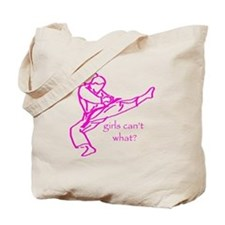Girls Can't what? Tote Bag