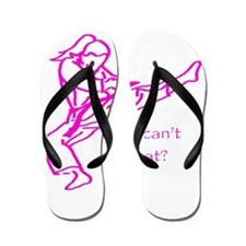 Girls Can't what? Flip Flops
