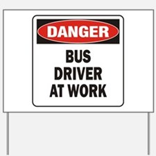 Bus Driver Yard Sign